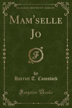 9780243988310 - Comstock, Harriet T.: Mam´selle Jo (Classic Reprint) - Liv