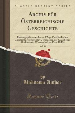 9780243997954 - Author, Unknown: Archiv für Österreichische Geschichte, Vol. 89 - Book