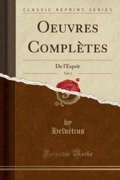 9780243989430 - Helvétius, Helvétius: Oeuvres Complètes, Vol. 1 - Liv