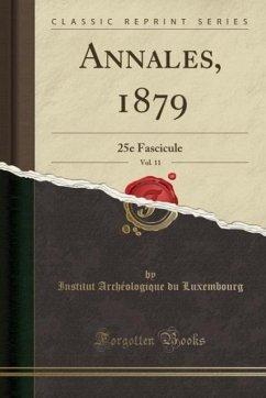 9780243998395 - Luxembourg, Institut Archéologique du: Annales, 1879, Vol. 11 - Book