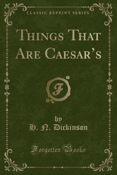 9780243995424 - Dickinson, H. N.: Things That Are Caesar´s (Classic Reprint) - Book