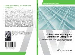 Mikrostrukturierung mit ultrakurzen Laserpulsen