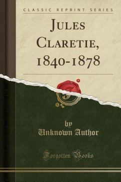 9780243988730 - Author, Unknown: Jules Claretie, 1840-1878 (Classic Reprint) - Liv