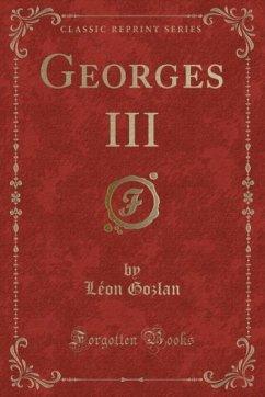 9780243991457 - Gozlan, Léon: Georges III (Classic Reprint) - Book