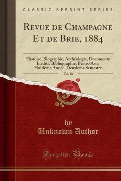 9780243995059 - Author, Unknown: Revue de Champagne Et de Brie, 1884, Vol. 16 - Book
