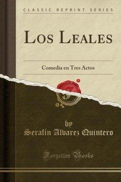 9780243991341 - Quintero, Serafín Alvarez: Los Leales - Book
