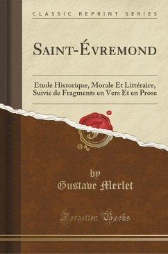 9780243990702 - Merlet, Gustave: Saint-Évremond - Book
