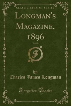 9780243994298 - Longman, Charles James: Longman´s Magazine, 1896, Vol. 28 (Classic Reprint) - Book