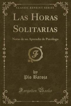9780243996421 - Baroja, Pío: Las Horas Solitarias - Book