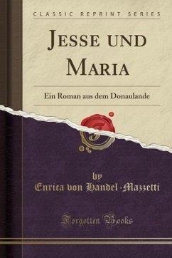 9780243994977 - Handel-Mazzetti, Enrica von: Jesse und Maria - Book