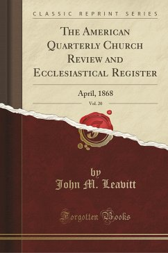 9780243995608 - Leavitt, John M.: The American Quarterly Church Review and Ecclesiastical Register, Vol. 20 - Book