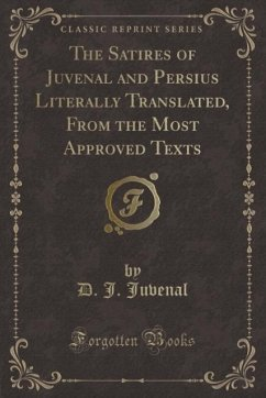 9780243995844 - Juvenal, D. J.: The Satires of Juvenal and Persius Literally Translated, From the Most Approved Texts (Classic Reprint) - Book