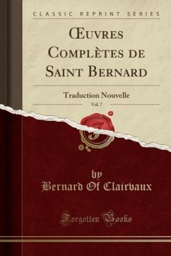 9780243999354 - Clairvaux, Bernard Of: OEuvres Complètes de Saint Bernard, Vol. 7 - Book