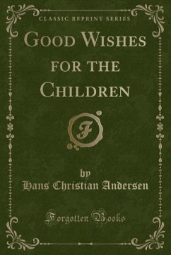 9780243987894 - Andersen, Hans Christian: Good Wishes for the Children (Classic Reprint) - Liv