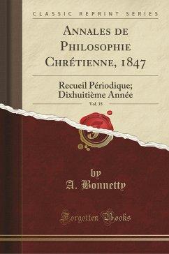 9780243998135 - Bonnetty, A.: Annales de Philosophie Chrétienne, 1847, Vol. 35 - Book
