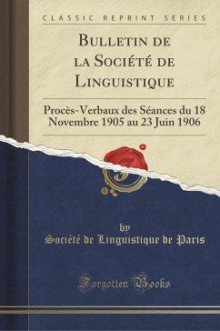 9780243998562 - Paris, Société de Linguistique de: Bulletin de la Société de Linguistique - Book