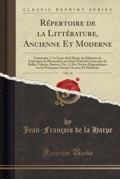 9780243991648 - Harpe, Jean-François de la: Répertoire de la Littérature, Ancienne Et Moderne, Vol. 11 - Book