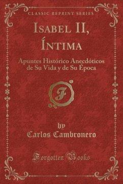 9780243994496 - Cambronero, Carlos: Isabel II, Íntima - کتاب