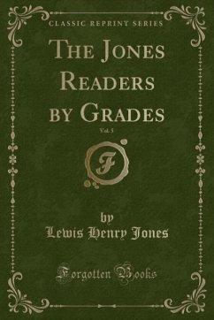 9780243987900 - Jones, Lewis Henry: The Jones Readers by Grades, Vol. 5 (Classic Reprint) - Liv
