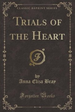 9780243996001 - Bray, Mrs.: Trials of the Heart (Classic Reprint) - Book