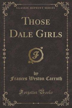 9780243988570 - Carruth, Frances Weston: Those Dale Girls (Classic Reprint) - Liv