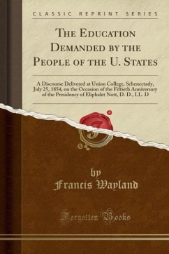 9780243987283 - Wayland, Francis: The Education Demanded by the People of the U. States - Liv