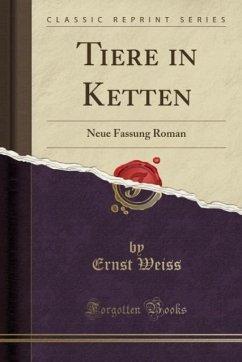 9780243998609 - Weiss, Ernst: Tiere in Ketten - Book