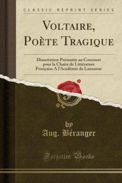 9780243989102 - Béranger, Aug.: Voltaire, Poète Tragique - Liv