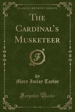 9780243991068 - Taylor, Mary Imlay: The Cardinal´s Musketeer (Classic Reprint) - Book