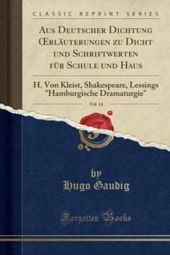 9780243998579 - Gaudig, Hugo: Aus Deutscher Dichtung OErläuterungen zu Dicht und Schriftwerten für Schule und Haus, Vol. 14 - Book