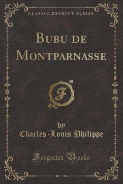 9780243997701 - Philippe, Charles-Louis: Bubu de Montparnasse (Classic Reprint) - Book