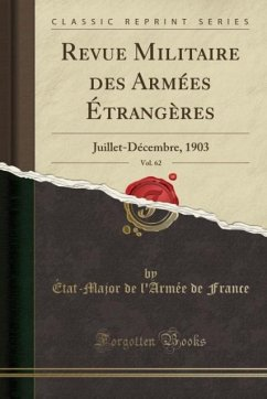 9780243997725 - France, État-Major de l´Armée de: Revue Militaire des Armées Étrangères, Vol. 62 - Book