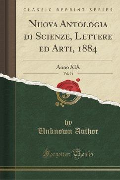 9780243992287 - Author, Unknown: Nuova Antologia di Scienze, Lettere ed Arti, 1884, Vol. 74 - Book