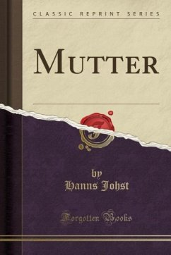 9780243987139 - Johst, Hanns: Mutter (Classic Reprint) - Liv