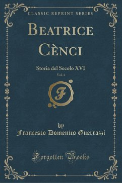 9780243996827 - Guerrazzi, Francesco Domenico: Beatrice Cènci, Vol. 4 - Book