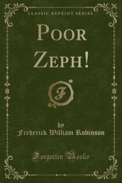 9780243991129 - Robinson, Frederick William: Poor Zeph! (Classic Reprint) - Book