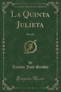 9780243995660 - Sender, Ramón José: La Quinta Julieta - Book