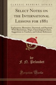 9780243995943 - Peloubet, F. N.: Select Notes on the International Lessons for 1881 - Book