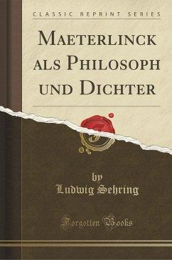 9780243997015 - Sehring, Ludwig: Maeterlinck als Philosoph und Dichter (Classic Reprint) - Book