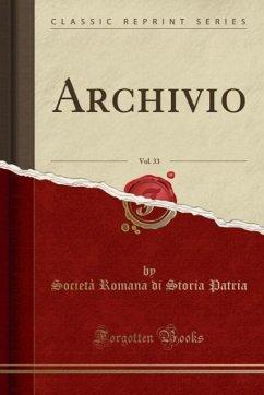 9780243993550 - Patria, Società Romana di Storia: Archivio, Vol. 33 (Classic Reprint) - Book