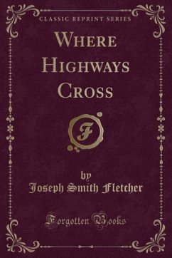 9780243991235 - Fletcher, Joseph Smith: Where Highways Cross (Classic Reprint) - Book