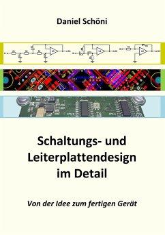 Schaltungs- und Leiterplattendesign im Detail - Schöni, Daniel