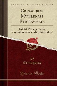 9780243993734 - Crinagoras, Crinagoras: Crinagorae Mytilenaei Epigrammata - Book