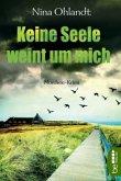 Keine Seele weint um mich / John Benthien Jahreszeiten-Reihe Bd.4