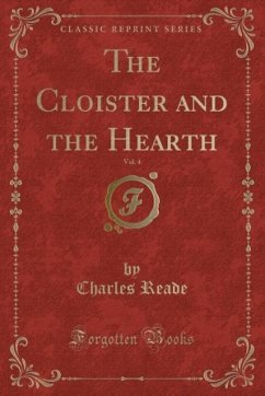 9780243989171 - Reade, Charles: The Cloister and the Hearth, Vol. 4 (Classic Reprint) - Liv