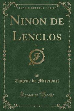 9780243988129 - Mirecourt, Eugène de: Ninon de Lenclos, Vol. 1 (Classic Reprint) - Liv
