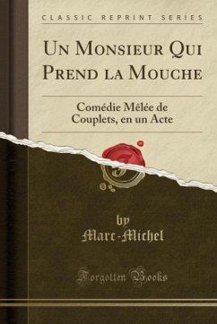9780243993376 - Marc-Michel, Marc-Michel: Un Monsieur Qui Prend la Mouche - Book