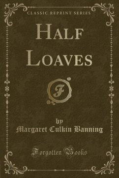 9780243992720 - Banning, Margaret Culkin: Half Loaves (Classic Reprint) - Book