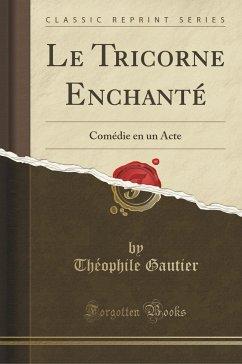 9780243996810 - Gautier, Théophile: Le Tricorne Enchanté - Book