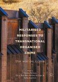 Militarised Responses to Transnational Organised Crime